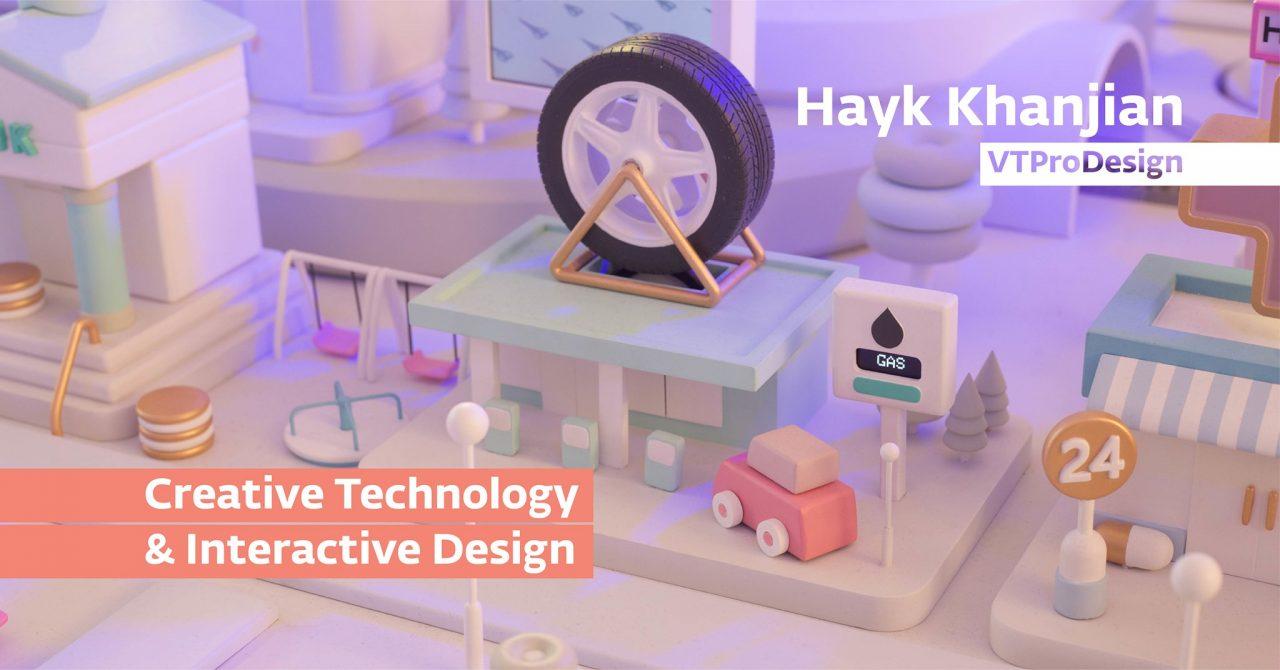 Ստեղծարար տեխնոլոգիաներ և ինտերակտիվ դիզայն Հայկ Խանջյանի հետ