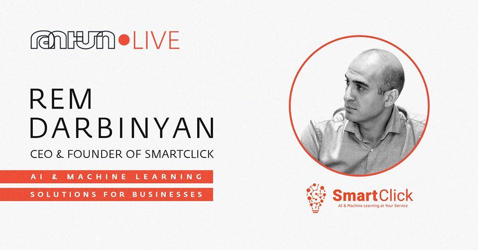 TUMO Live․ SmartClick-ի գործադիր տնօրեն Ռեմ Դարբինյան