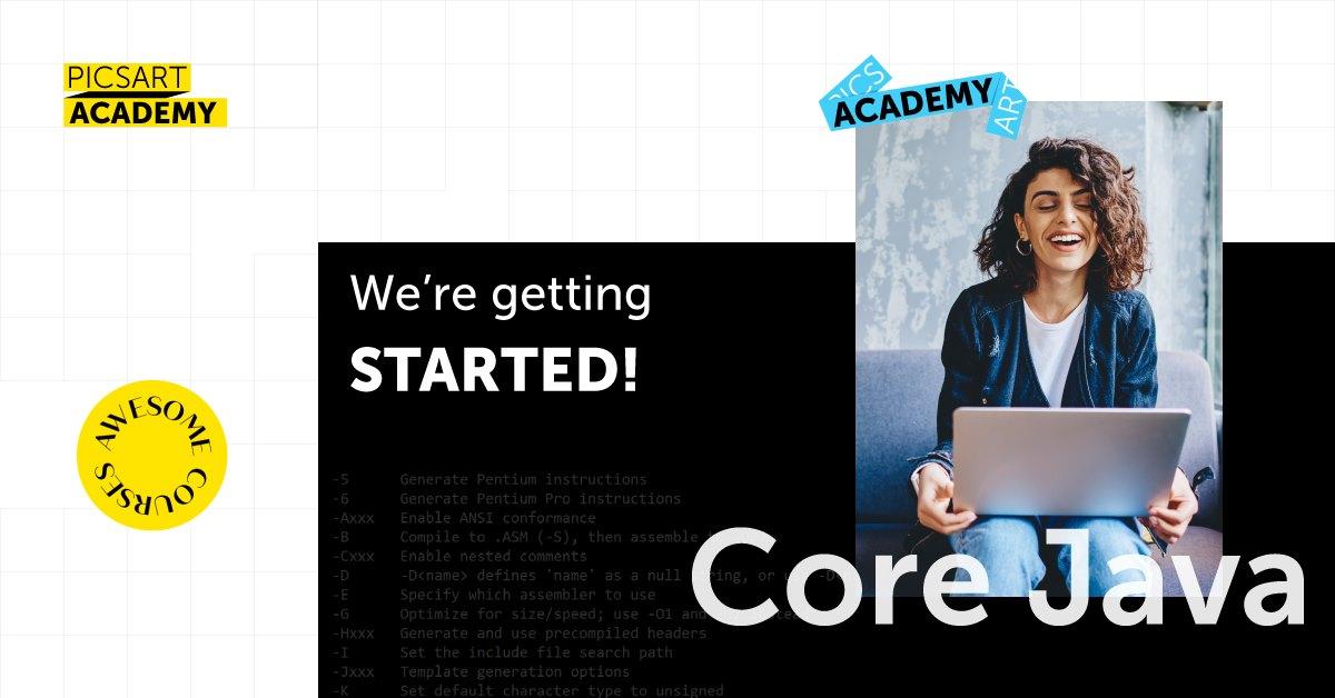 PicsArt ակադեմիան հրավիրում է Core Java դասընթացի
