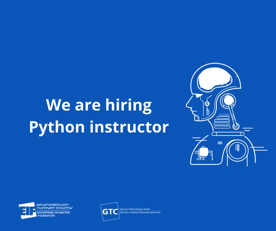 Գյումրու տեխնոլոգիական կենտրոնում Python ծրագրավորոման լեզվի մասնագետի գործ կա