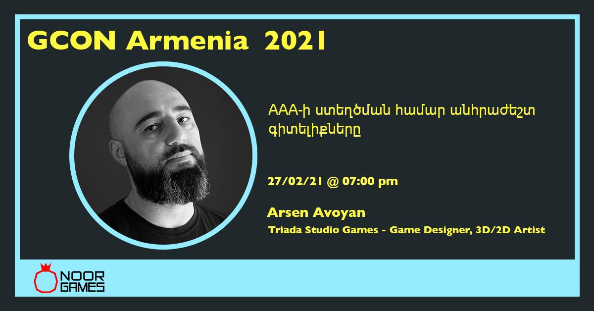 Noor Games-ի GCon21 շարքի հերթական հյուրը Արսեն Ավոյանն է լինելու