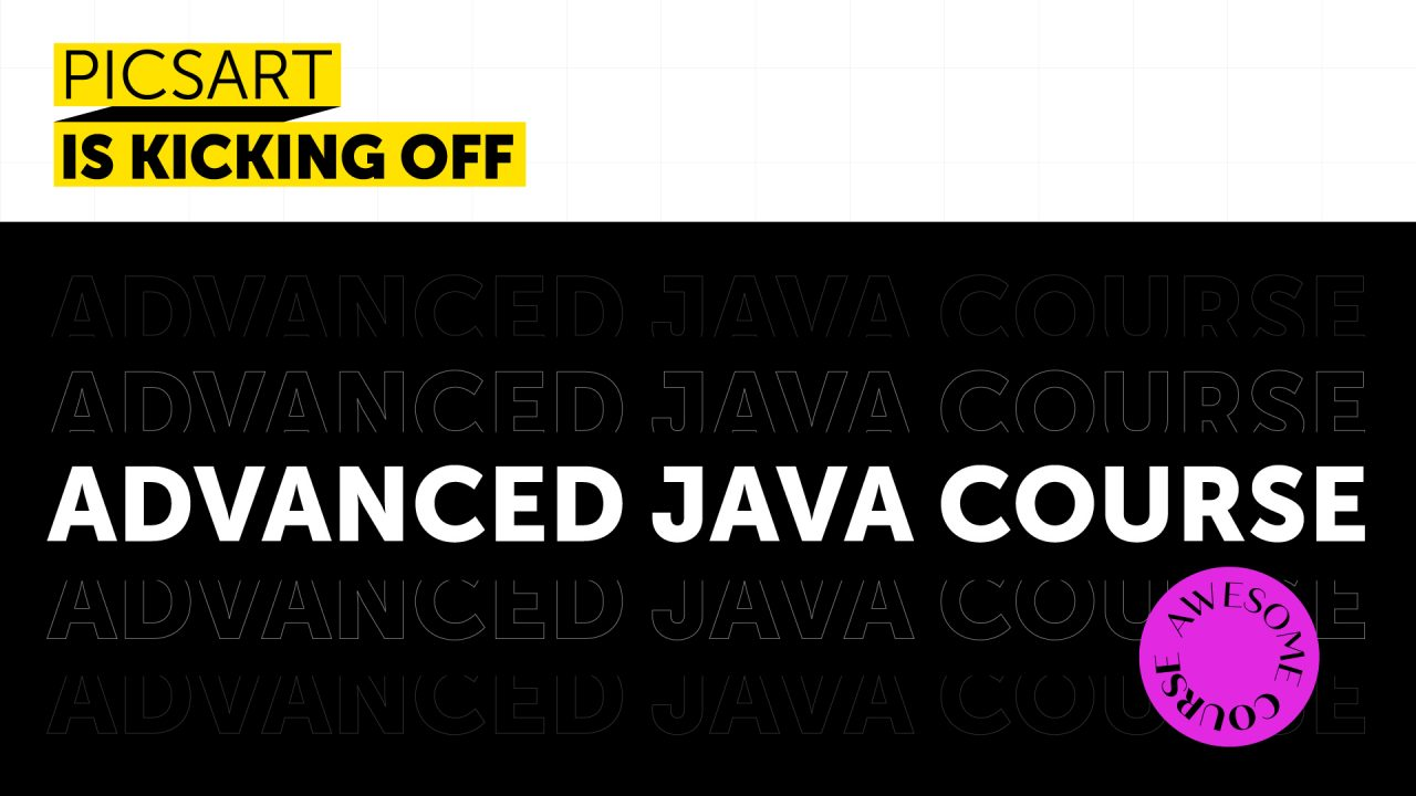 PicsArt Academy-ն մեկնարկում է Advanced Java դասընթաց