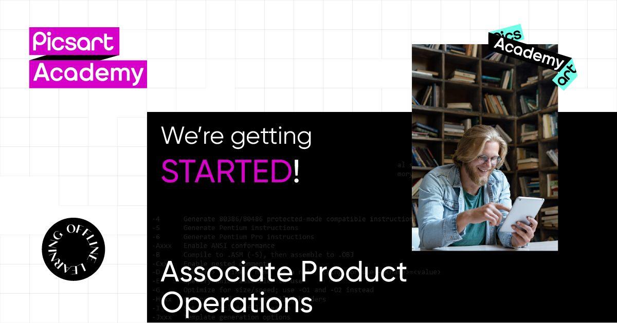 Picsart Academy-ում մեկնարկում է Associate Product Operations Management ծրագիրը