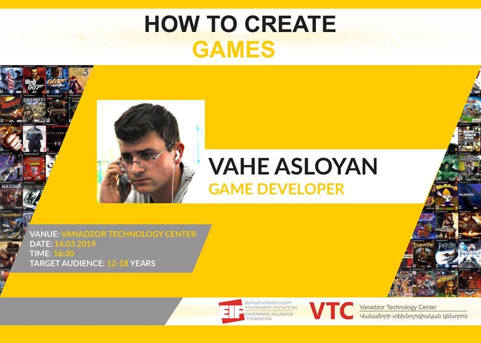 Ինչպե՞ս կարելի է ստեղծել բարձր մակարդակի խաղեր. Վահե Ասլոյան