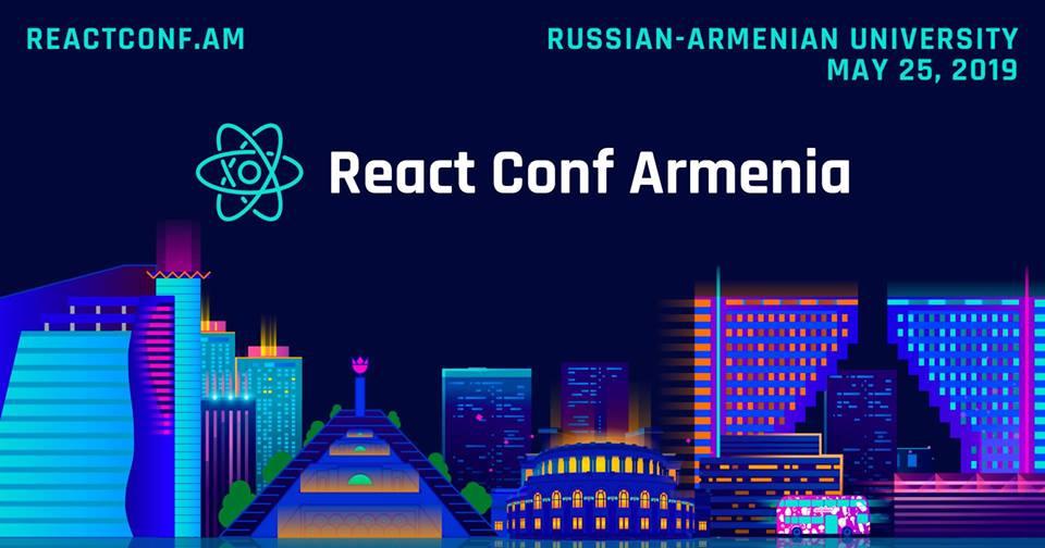 Մայիսի 25-ին տեղի կունենա React Conf Armenia 2019-ը
